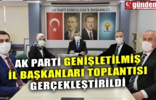 AK PARTİ GENİŞLETİLMİŞ İL BAŞKANLARI TOPLANTISI...