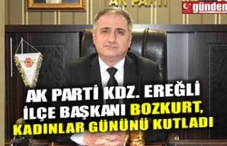 AK PARTİ KDZ. EREĞLİ İLÇE BAŞKANI BOZKURT, KADINLAR...