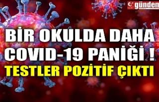 BİR OKULDA DAHA COVID-19 PANİĞİ ! TESTLER POZİTİF...