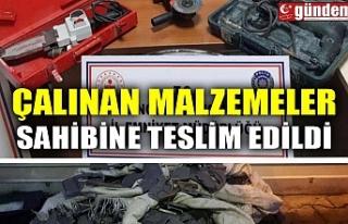 ÇALINAN MALZEMELER SAHİBİNE TESLİM EDİLDİ
