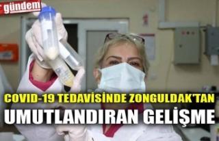 COVID-19 TEDAVİSİNDE ZONGULDAK'TAN UMUTLANDIRAN...