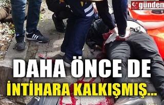 DAHA ÖNCE DE İNTİHARA KALKIŞMIŞ...