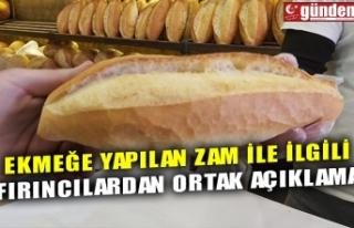 EKMEĞE YAPILAN ZAM İLE İLGİLİ FIRINCILARDAN ORTAK...