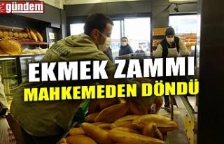 EKMEK ZAMMI MAHKEMEDEN DÖNDÜ
