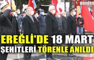 EREĞLİ'DE 18 MART ŞEHİTLERİ TÖRENLE ANILDI