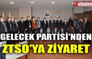 GELECEK PARTİSİ'NDEN ZTSO'YA ZİYARET