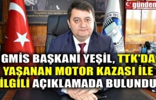 GMİS BAŞKANI YEŞİL, TTK'DA YAŞANAN MOTOR...