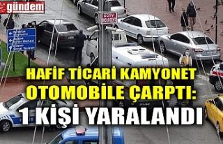 HAFİF TİCARİ KAMYONET OTOMOBİLE ÇARPTI: 1 KİŞİ...