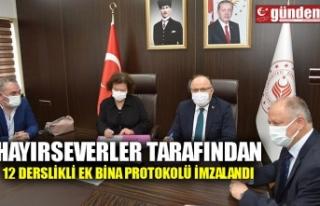 HAYIRSEVERLER TARAFINDAN 12 DERSLİKLİ EK BİNA PROTOKOLÜ...