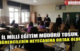 İL MİLLİ EĞİTİM MÜDÜRÜ TOSUN, ÖĞRENCİLERİN...