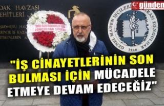 """""""İŞ CİNAYETLERİNİN SON BULMASI İÇİN MÜCADELE..."""