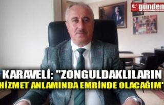 """KARAVELİ; """"ZONGULDAKLILARIN HİZMET ANLAMINDA..."""