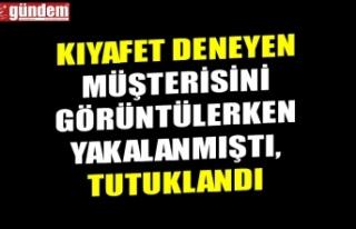 KIYAFET DENEYEN MÜŞTERİSİNİ GÖRÜNTÜLERKEN...