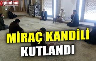MİRAÇ KANDİLİ KUTLANDI