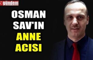 OSMAN SAV'IN ANNE ACISI