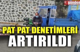 PAT PAT DENETİMLERİ ARTIRILDI