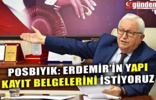 POSBIYIK: ERDEMİR'İN YAPI KAYIT BELGELERİNİ...