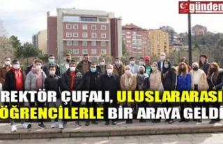 REKTÖR ÇUFALI, ULUSLARARASI ÖĞRENCİLERLE BİR...