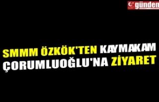 SMMM ÖZKÖK'TEN KAYMAKAM ÇORUMLUOĞLU'NA...