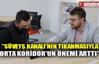 """""""SÜVEYŞ KANALI'NIN TIKANMASIYLA ORTA KORİDOR'UN..."""