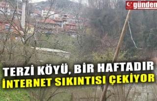 TERZİ KÖYÜ, BİR HAFTADIR İNTERNET SIKINTISI ÇEKİYOR