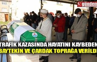 TRAFİK KAZASINDA HAYATINI KAYBEDEN BAYTEKİN VE ÇARDAK...