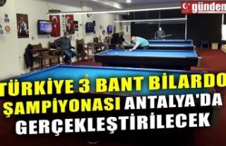 TÜRKİYE 3 BANT BİLARDO ŞAMPİYONASI ANTALYA'DA...