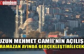 UZUN MEHMET CAMİİ'NİN AÇILIŞI RAMAZAN AYINDA...