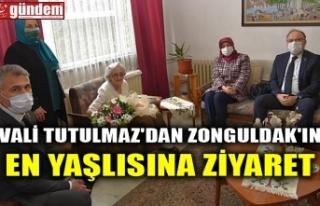VALİ TUTULMAZ'DAN ZONGULDAK'IN EN YAŞLISINA...