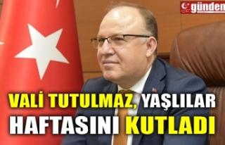 VALİ TUTULMAZ, YAŞLILAR HAFTASINI KUTLADI