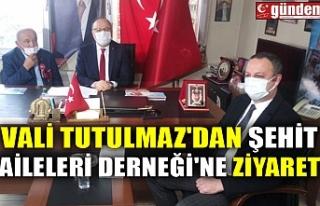 VALİ TUTULMAZ'DAN ŞEHİT AİLELERİ DERNEĞİ'NE...