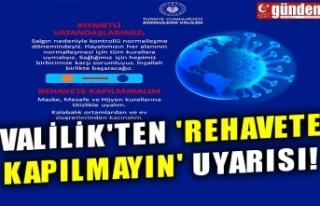 VALİLİK'TEN 'REHAVETE KAPILMAYIN'...