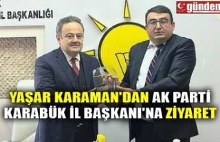 YAŞAR KARAMAN'DAN AK PARTİ KARABÜK İL BAŞKANI'NA...