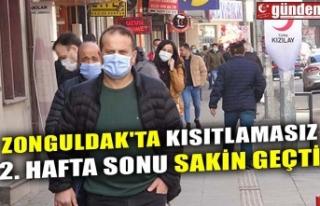 ZONGULDAK'TA KISITLAMASIZ 2. HAFTA SONU SAKİN...