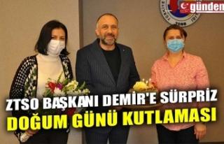 ZTSO BAŞKANI DEMİR'E SÜRPRİZ DOĞUM GÜNÜ...