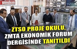 ZTSO PROJE OKULU, ZMTA EKONOMİK FORUM DERGİSİNDE...