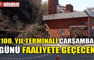 100. YIL TERMİNALİ ÇARŞAMBA GÜNÜ FAALİYETE...