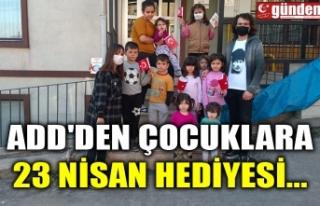 ADD'DEN ÇOCUKLARA 23 NİSAN HEDİYESİ...