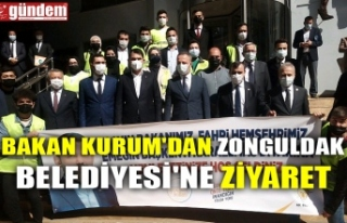 BAKAN KURUM'DAN ZONGULDAK BELEDİYESİ'NE...