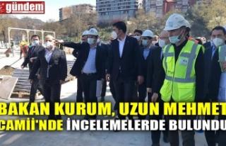 BAKAN KURUM, UZUN MEHMET CAMİİ'NDE İNCELEMELERDE...