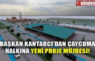 BAŞKAN KANTARCI'DAN ÇAYCUMA HALKINA YENİ PROJE...