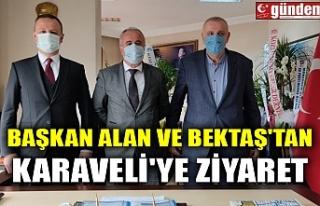 BAŞKAN ALAN VE BEKTAŞ'TAN KARAVELİ'YE...
