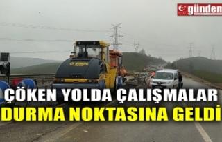 ÇÖKEN YOLDA ÇALIŞMALAR DURMA NOKTASINA GELDİ