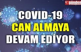 COVID-19 CAN ALMAYA DEVAM EDİYOR