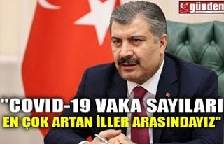 """""""COVID-19 VAKA SAYILARI EN ÇOK ARTAN İLLER..."""