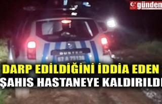 DARP EDİLDİĞİNİ İDDİA EDEN ŞAHIS HASTANEYE...