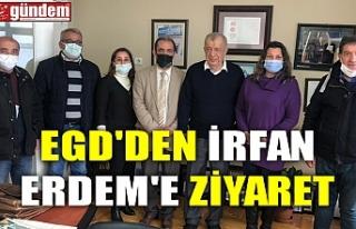 EGD'DEN İRFAN ERDEM'E ZİYARET
