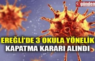EREĞLİ'DE 3 OKULA YÖNELİK KAPATMA KARARI...