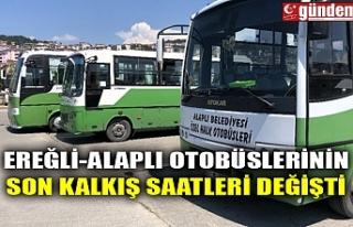 EREĞLİ-ALAPLI OTOBÜSLERİNİN SON KALKIŞ SAATLERİ...