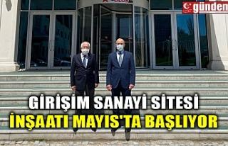 GİRİŞİM SANAYİ SİTESİ İNŞAATI MAYIS'TA...